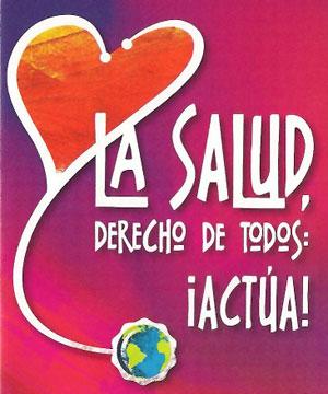 La Salud, Derecho de Todos, ¡¡Actúa!!
