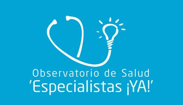 Observatorio de Salud 'Especialistas ¡YA!'