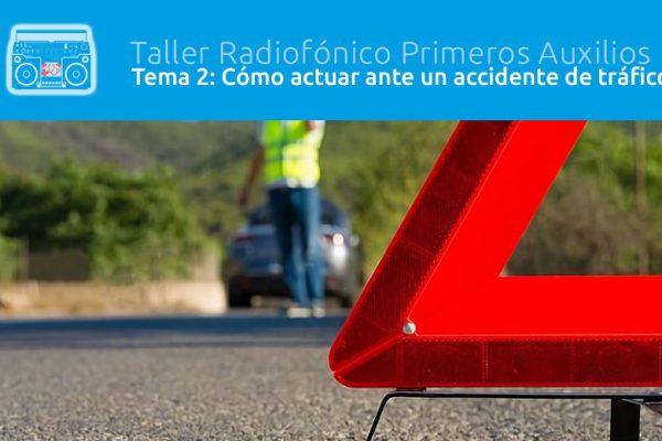 Tema 2 Taller Radiofónico Primeros Auxilios