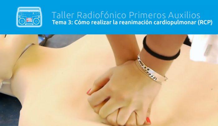 Tema 3: Cómo realizar la reanimación cardiopulmonar (RCP)