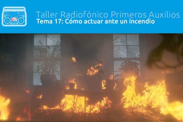Tema 17: Cómo actuar ante un incendio