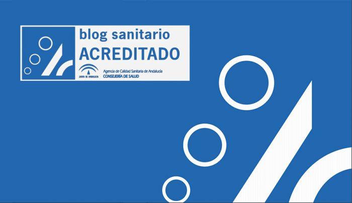 Blog Sanitario ACREDITADO - Agencia de Calidad Sanitaria de Andalucía