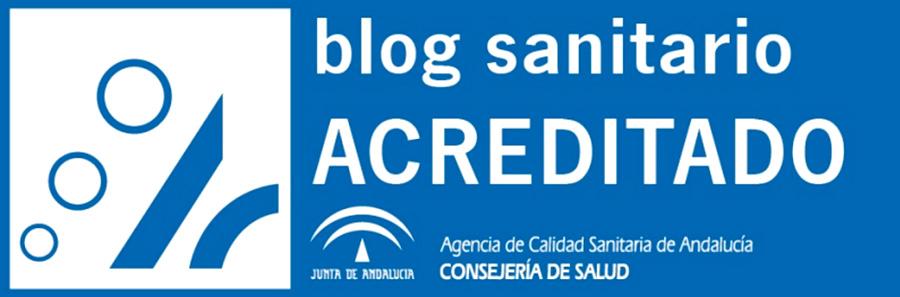 Blog Sanitario Acreditado por la Agencia de Calidad Sanitaria de Andalucía. Consejería de Salud