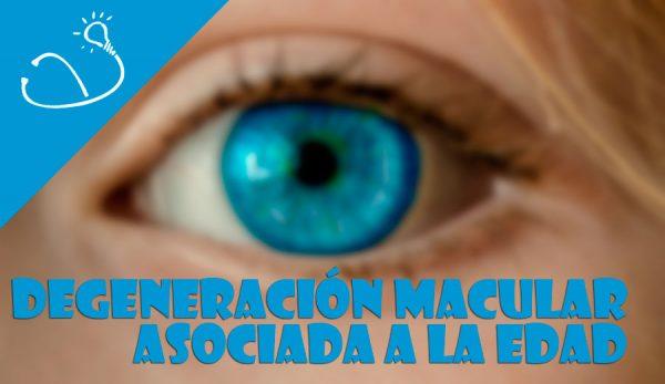 Degeneración macular asociada a la edad (DMAE)